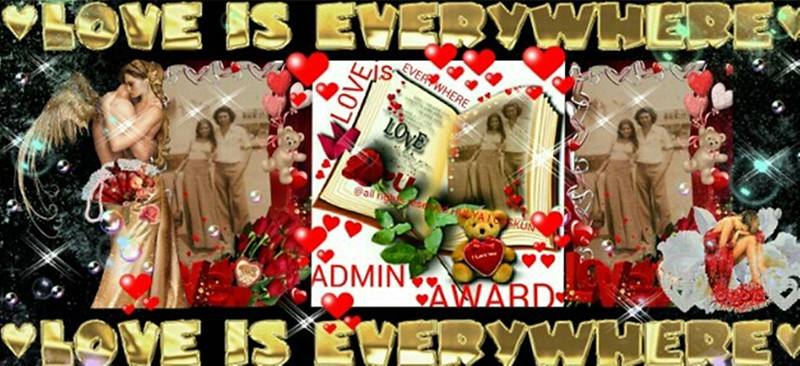 ♥♥L0VE IS EVERYWHERE ADMIN AWARD♥♥