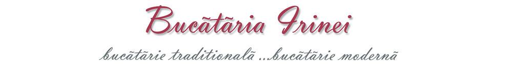Bucataria Irinei...