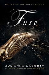February 19th 2013 by Grand Central Publishing          Fuse (Pure #2) by Julianna Baggott