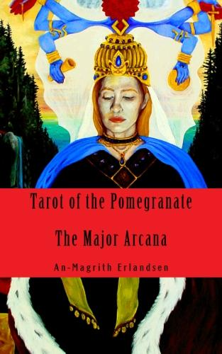 Tarot of the Pomegranate (The Major Arcana) book!