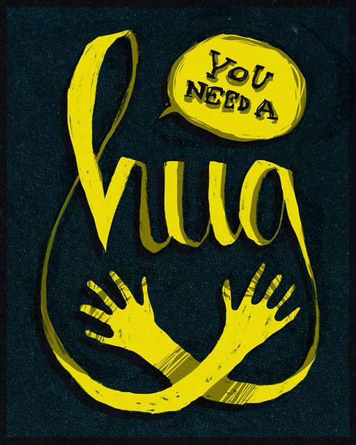 you need a hug