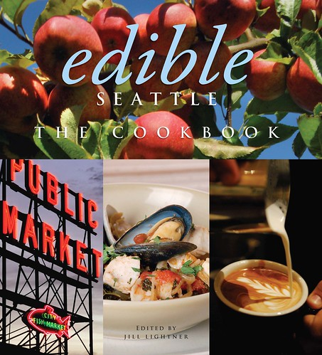 Edible Seattle Cookbook