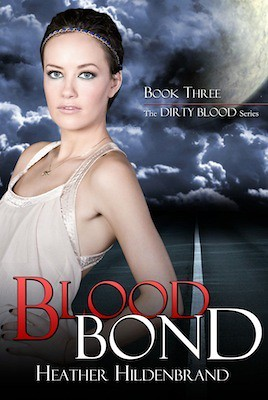 August 31st 2012           Blood Bond (Dirty Blood #3) by Heather Hildenbrand