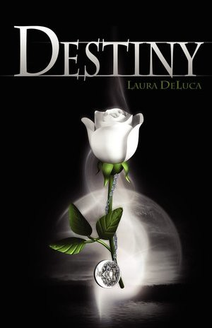 January 10th 2011 by Free Focus Publishing                         Destiny by Laura DeLuca
