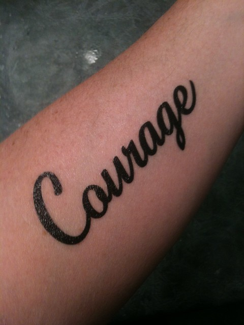 Courage Temporary Tattoo | Flickr - Photo Sharing!