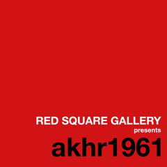RED SQUARE GALLERY presents akhr1961