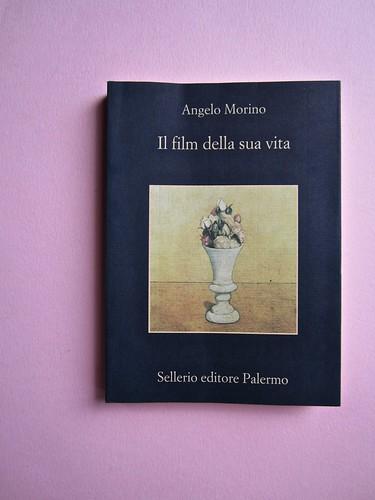 Angelo Morino, Il film della sua vita, Sellerio 2012. [resp. grafica non indicata]. Copertina (part.), 1