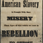One hour of American slavery is fraught with more misery than ages of that which we rose in rebellion to oppose.