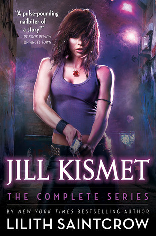 January 2013 by Orbit Books             Jill Kismet: The Complete Series by Lilith Saintcrow