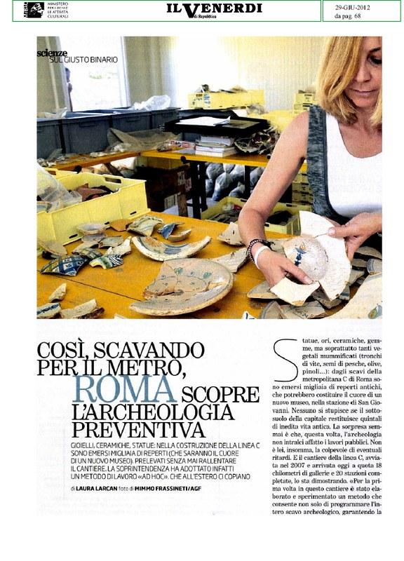 ROMA ARCHEOLOGIA - METRO C SCAVI: ROMA Scopre l'Archeologia Preventiva - Gioielli, Ceramiche, Statue. IL VENERDI - LA REPUBBLICA (29/06/2012), pp. 68-70. [PDF, pp. 1-3].