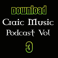 Craic Music Podcast Vol 3