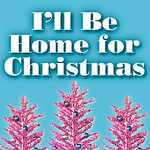 2016 I'll Be Home for Christmas