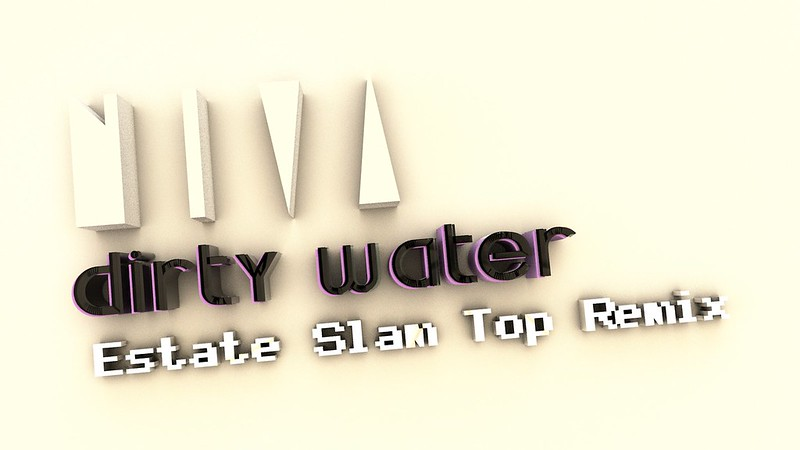 niva estate slam-top remix dirty water : Josh Johnson