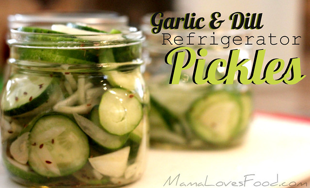 Mama Loves Food!: Garlic Dill Refrigerator Pickles.