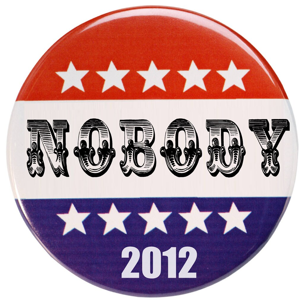NOBODY CAMPAIGN BUTTON