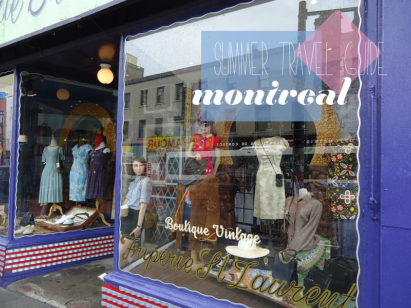 summer travel guide - camille on montreal