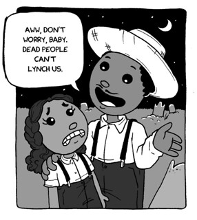 A panel from her book of rural, early 20th century black man telling a young rural black girl, 'Don't worry baby, dead people can't lynch us.'