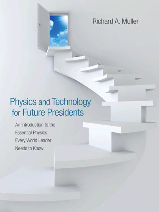 Physics and Technology for Future Presidents