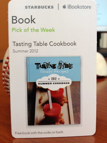 Starbucks iTunes Pick of the Week - 7/10/2012 - Tasting Table Cookbook - [book]