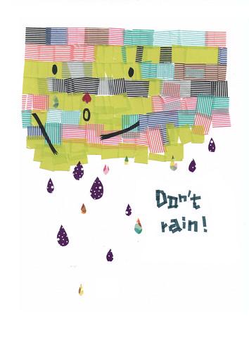 don`t rain