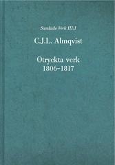 Otryckta verk 1, Otryckta verk 1806-1817 av Carl Jonas Love Almqvist