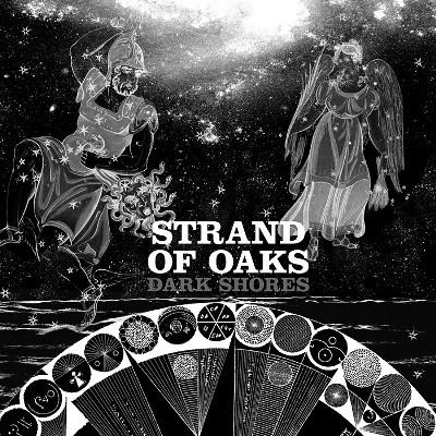 Strand Of Oaks - Dark Shores
