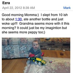 Yes!!! Great email to receive this morning, Ezra slept great for my Mom. I can't wait to get my lips on those cheeks!
