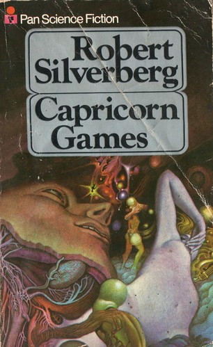 Capricorn Games by Robert Silverberg. Pan 1979. Cover artist Tom Adams