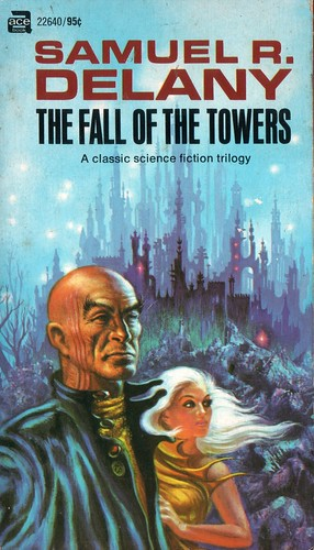 The Fall of the Towers by Samuel R. Delaney. Ace 1970. Cover artist Kelly Freas