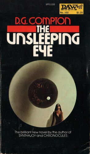 The Unsleeping Eye by D.G. Compton. Daw SF 1974. Cover artist Karel Thole