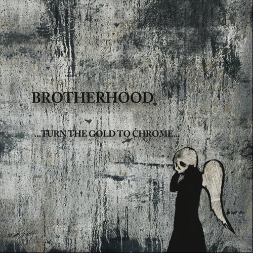 BROTHERHOOD: Turn The Gold To Chrome (Autoproducido 2012)