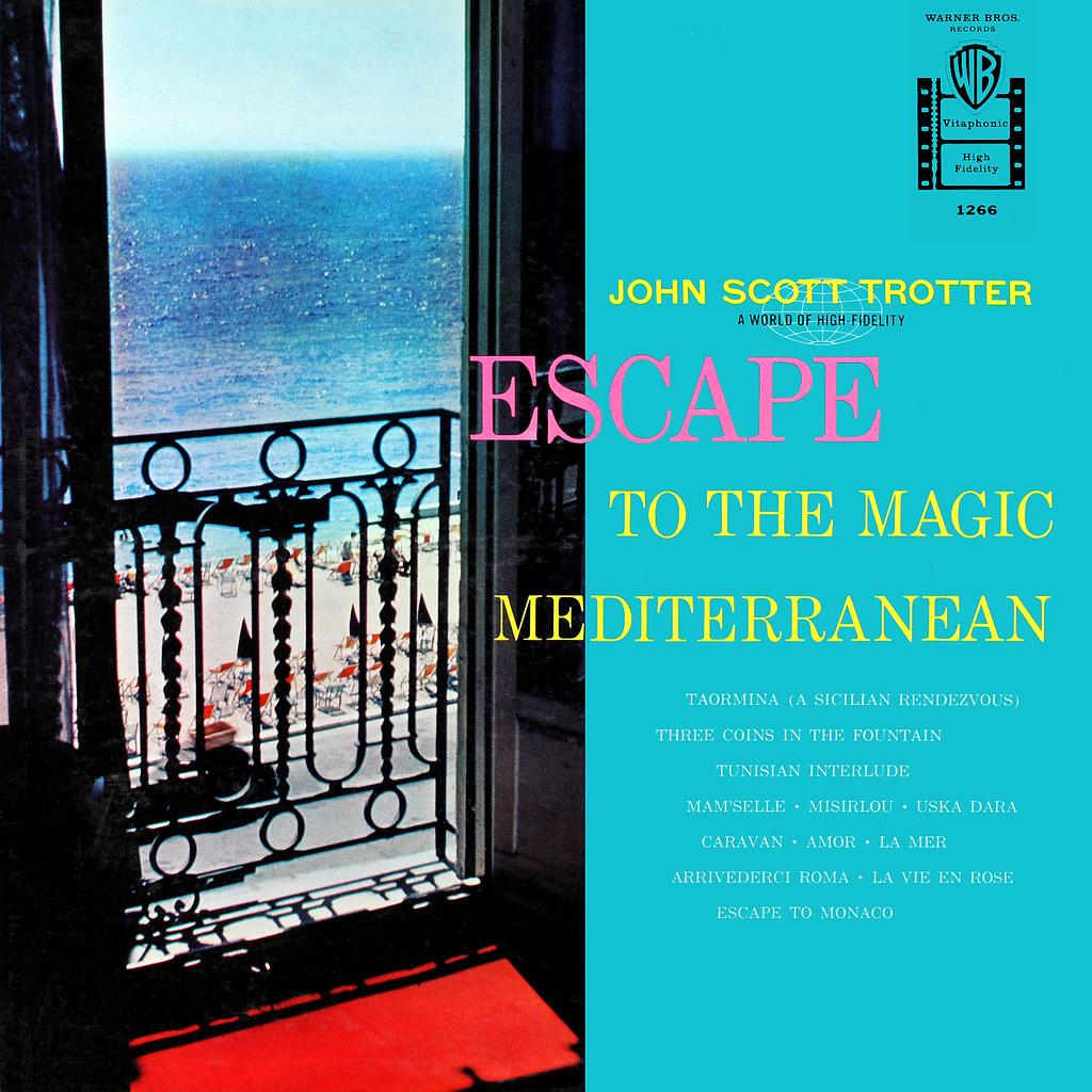 John Scott Trotter And His Orchestra - Escape To The Magic Mediterranean