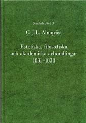 Estetiska, filosofiska och akademiska avhandlingar 1831-1838 av Carl Jonas Love Almqvist