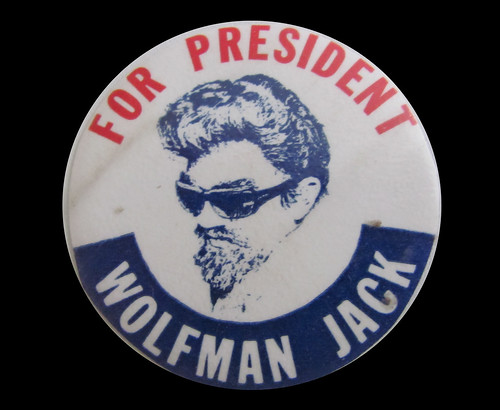 For President Wolfman Jack