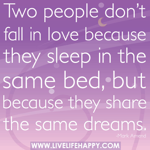 Two People Don't Fall In Love Because They Sleep In The