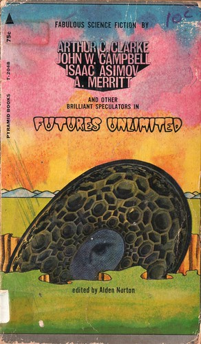 Futures Unlimited. Edited by Alden Norton. Pyramid 1969. Cover artist Peter Bramley