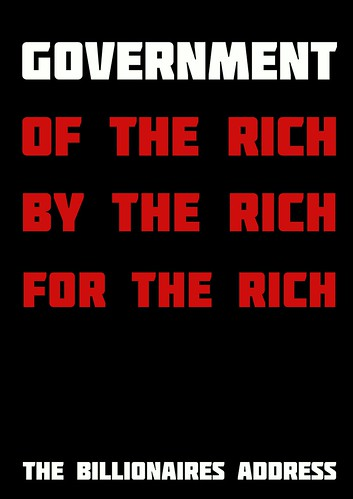 The Billionaires Address - Government of the rich, by the rich, for the rich by Teacher Dude's BBQ