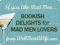 WellReadWife.com's Bookish Delights for Mad Men Lovers badge