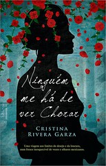 Publicación al portugués de la novela Nadie me verá llorar de la escritora Cristina Rivera Garza en Portugal