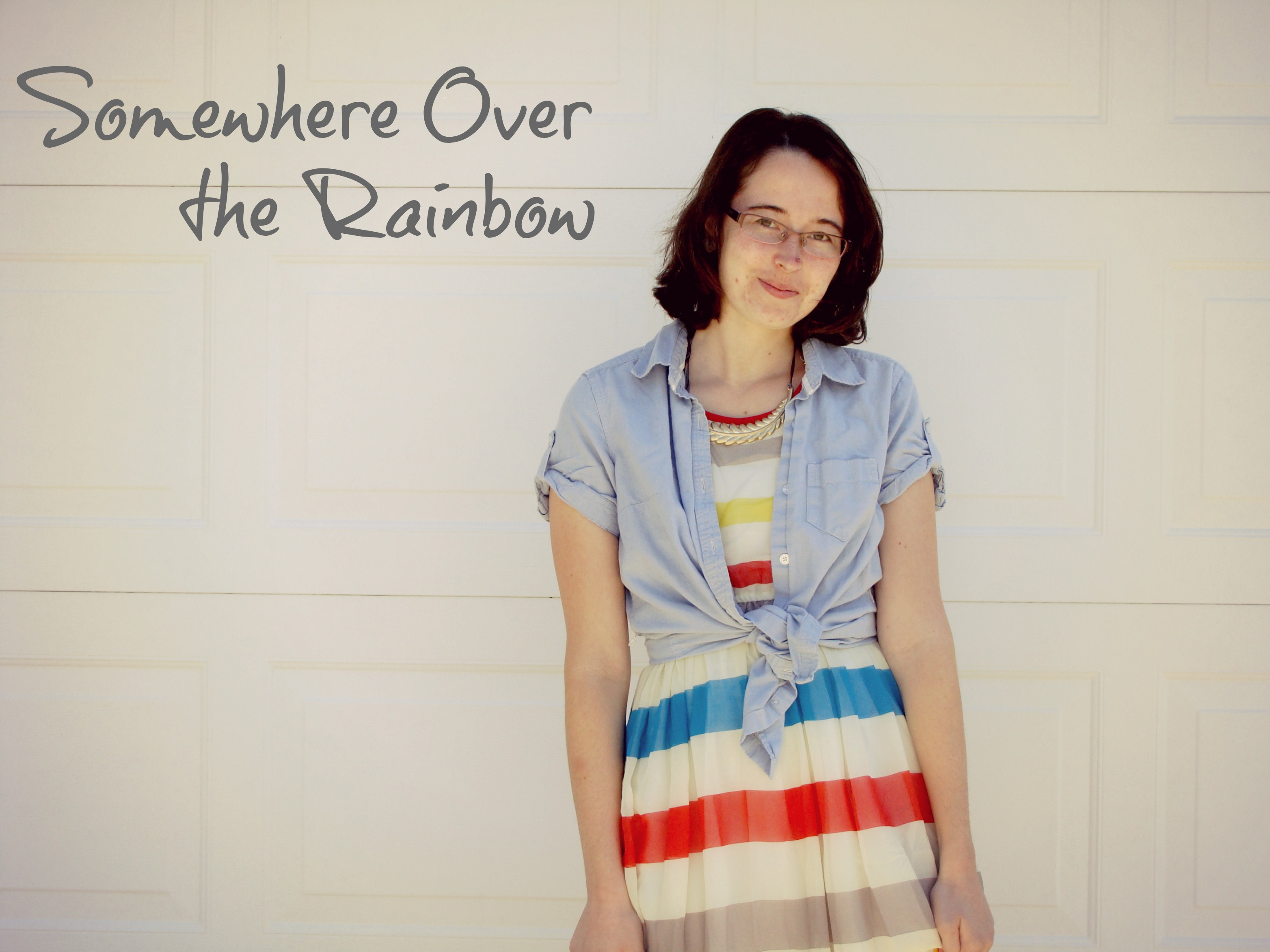 What I'm Wearing - Somewhere Over the Rainbow