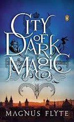 November 27th 2012 by Penguin               City of Dark Magic by Magnus Flyte