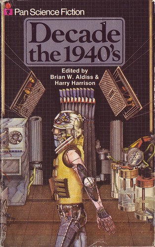 Decade the 1940s - Edited by Brian W Aldiss & Harry Harrison