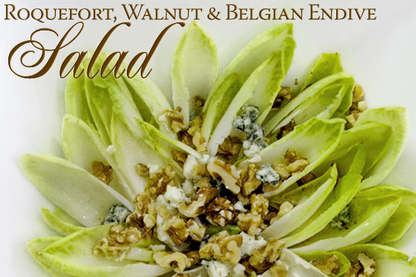 Fantabulous french with a recipe for roquefort walnut belgian roquefort walnut belgian endive salad forumfinder Gallery