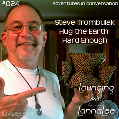 http://lannalee.com/2012/08/30/lll024-steve-trombulak-hug-the-earth-hard-enough/