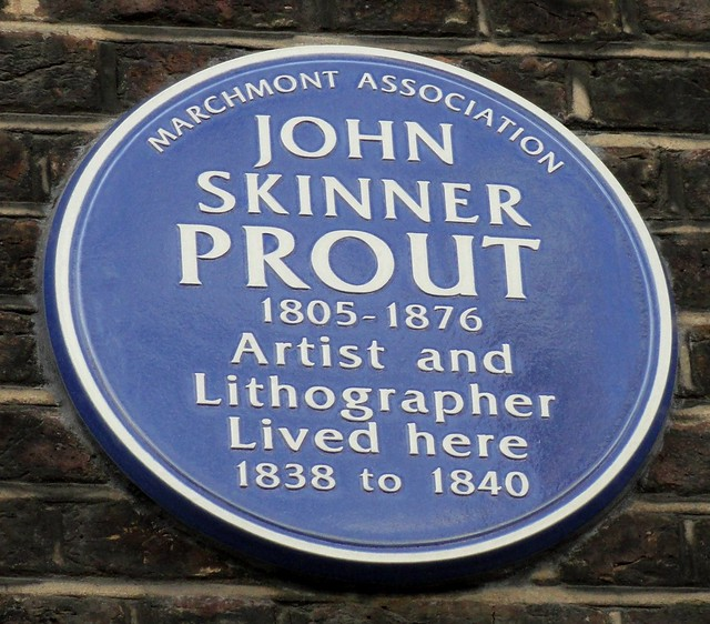 John Skinner Prout blue plaque - John Skinner Prout  1805-1876  Artist and Lithographer  Lived here  1838 to 1840