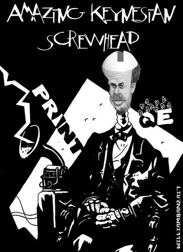 AMAZING KEYNESIAN SCREWHEAD by Colonel Flick