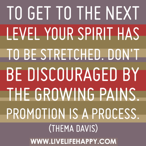 Wonderful To Get To The Next Level Your Spirit Has To Be Stretched. Donu0027t