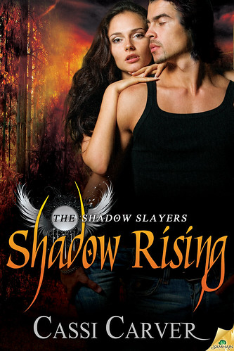 September 25th 2012 by Samhain Publishing         Shadow Rising (The Shadow Slayers #2) by Cassi Carver