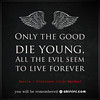 """Only The Good Die Young.."" (Harris - Dickinson / Iron Maiden) by Akinini.com"