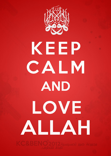 KEEP CALM & Love Allah